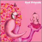 Bad Friends ~阿久悠トリビュート